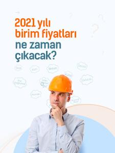 2021 Yılı Birim Fiyatları Ne Zaman Yayınlanacak?